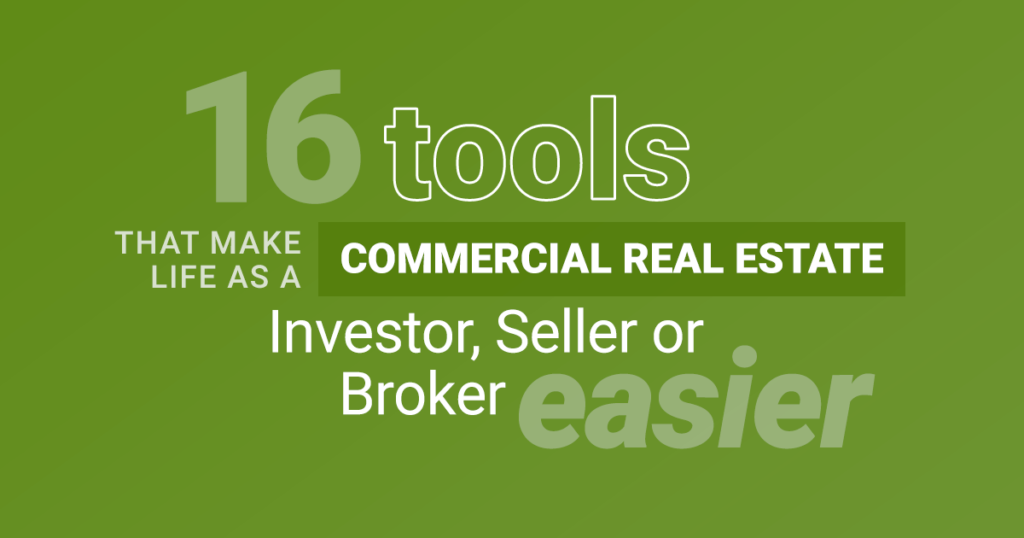17 tools that mkae life as a commercial real estate investor, seller or broker easier