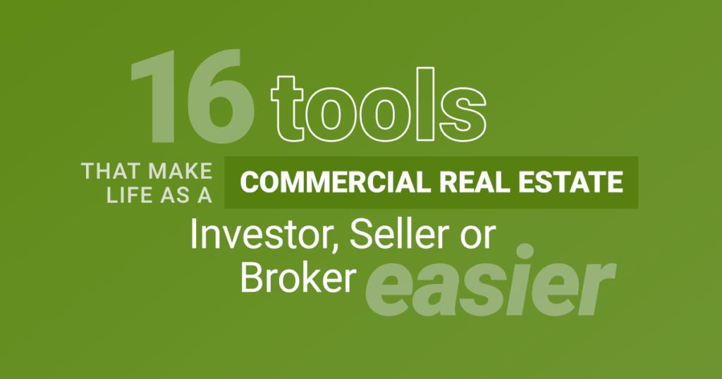 17 tools that mkae life as a commercial real estate investor, seller or broker easier